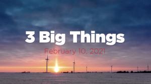 3BigThingsToday,February102021